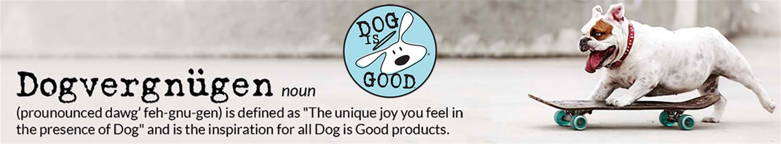 Dog is Good®